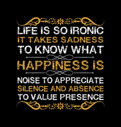 Life motivation quote life is so ironic vector