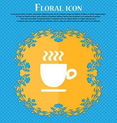 Coffee cup sign Floral flat design on a blue vector