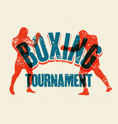 Boxing tournament vintage grunge style poster vector