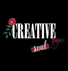 Creative slogan with embroidery flowers vector