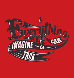 Everything you imagine vector
