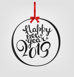 happy new 2019 year lettering with bauble vector image