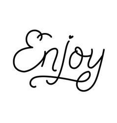Lettering inspirational poster enjoy line vector
