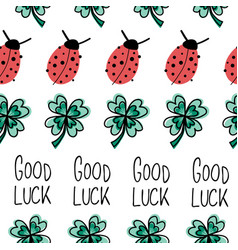 Ladybugs clover leaves good luck lettering vector