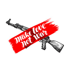make love not war label assault rifle symbol vector image