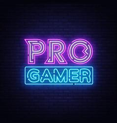 pro gamer neon sign neon gaming design vector image