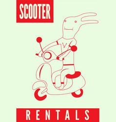 Scooter rentals poster with funny cartoon rabbit vector