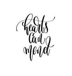 Hearts can mend - hand lettering inscription text vector