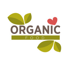 organic food logo design with green leaves and red vector image