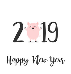 Happy new year 2019 text cute baby pig pink piggy vector