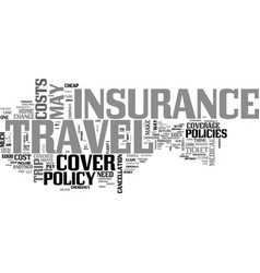 a review on travel insurance do you need it or vector image