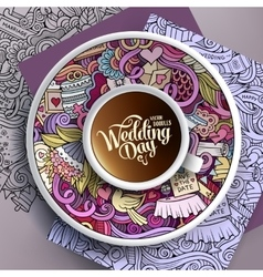Cup of coffee Wedding doodles on a saucer paper vector image
