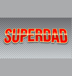 super dad red shiny text on horizontal vector image