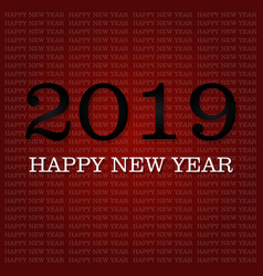 2019 happy new year background for your seasonal vector