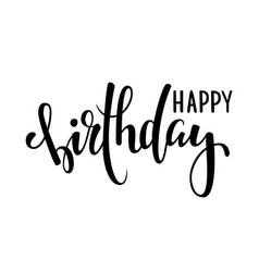 Happy birthday hand drawn calligraphy and brush vector