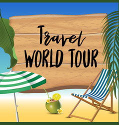 travel world tour typography inscription with vector image
