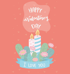 happy valentines day candles flowers leaves ribbon vector image