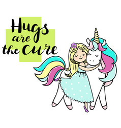 Little girl is cuddeling unicornhugs are the cure vector