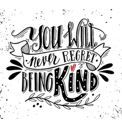 You will never regret being kind Quote vector image