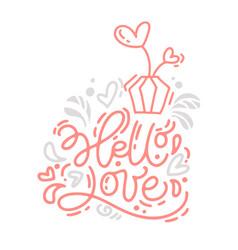 Monoline calligraphy phrase hello love with vector