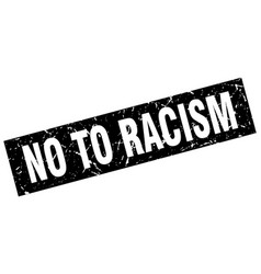 Square grunge black no to racism stamp vector