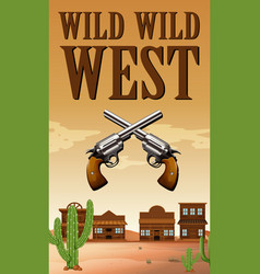 Wild west poster with buildings and guns vector