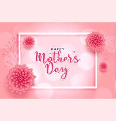 Beautiful pink flower mothers day wishes card vector