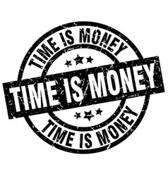 Time is money round grunge black stamp vector