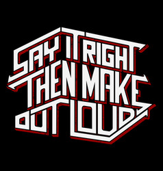 typography - say it right and make it out loud vector image