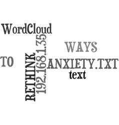 Ways to rethink anxiety text word cloud concept vector