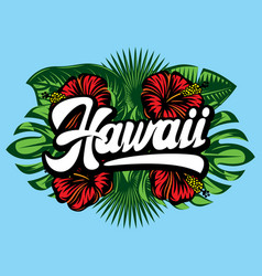 with hawaii lettering palm leaves vector image