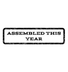 assembled this year watermark stamp vector image
