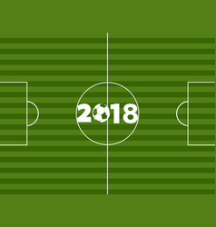 Football soccer pitch and 2018 with ball vector