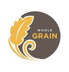 Whole grain round logo with ears of wheat symbol vector