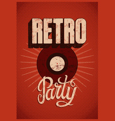 Typographic retro party grunge poster design vector