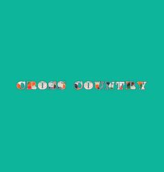 Cross country concept word art vector
