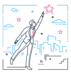 Businessman reaching out the star - line design vector