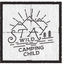 Stay wild camping child poster design old school vector