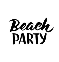 beach party hand drawn brush lettering vector image vector image