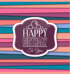 Happy Birthday greetings with label on color vector