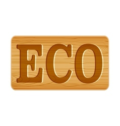Nameplate of wood for menu with word ECO vector image