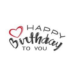 Handwritten lettering of happy birthday on white vector