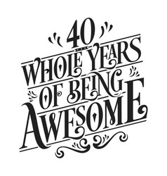 40 whole years being awesome vector