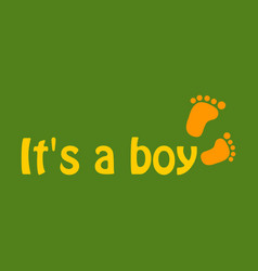 Inscription it is a boy with footprint vector