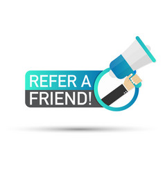 Hand holding megaphone - refer a friend vector