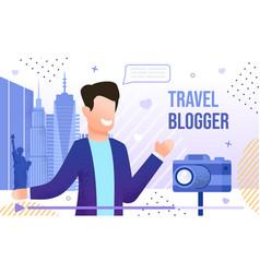 travel blogger vlogging in journey tourist vector image