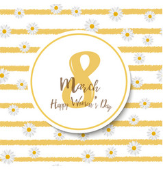 8 march womens day greeting card with chamomile vector image