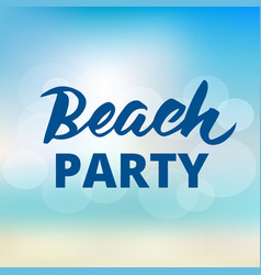 beach party typography with hand drawn brush vector image