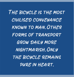 Bicycle is most civilised conveyance vector