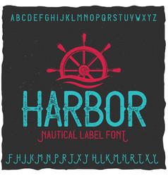 Vintage label font named harbor vector